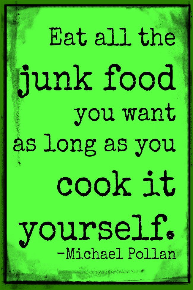 quote-eat-all-the-junk-food-you-want-michael-pollan