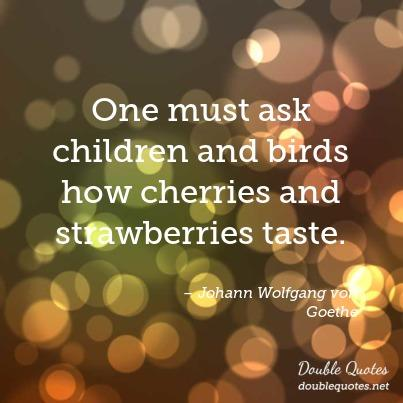 one-must-ask-children-and-birds-how-cherries-and-strawberries-taste-403x403-nk513h